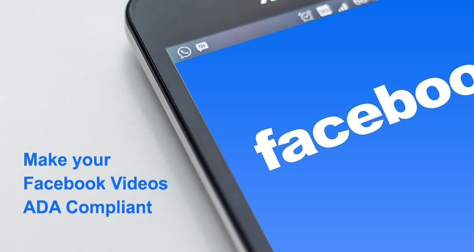 Make your Facebook Videos ADA Compliant