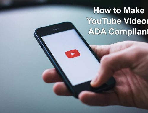 How to Make YouTube Videos ADA Compliant